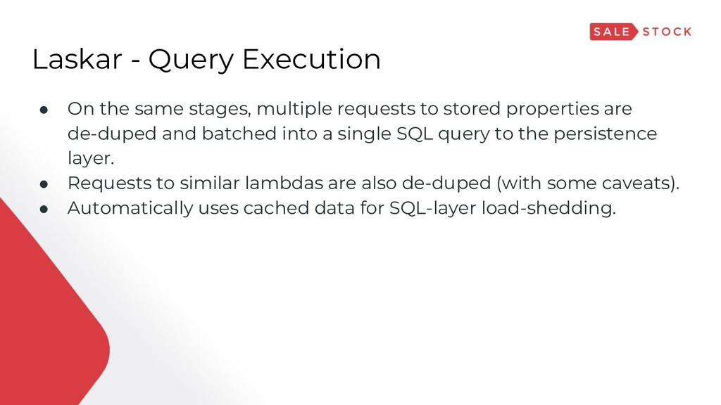 Laskar - Query Execution ● On the same stages, ...