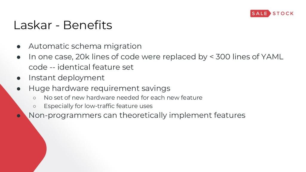 Laskar - Benefits ● Automatic schema migration ...