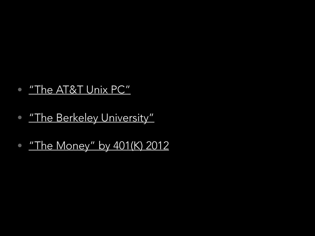 "• ""The AT&T Unix PC"" • ""The Berkeley University..."