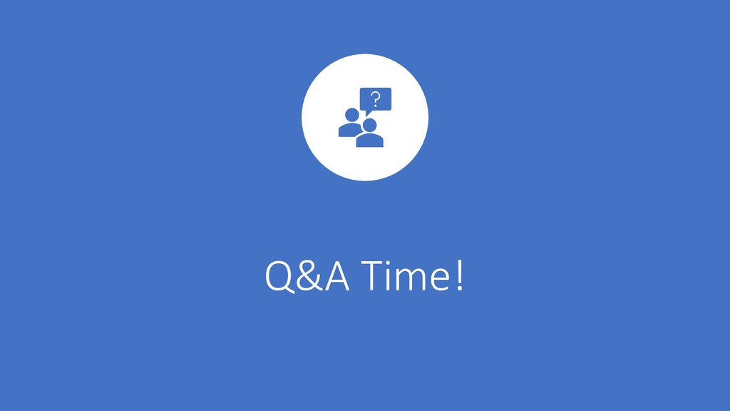 Q&A Time!