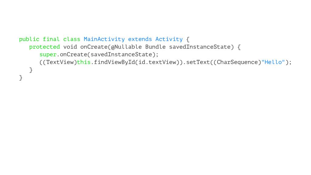public final class MainActivity extends Activit...