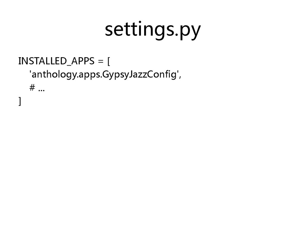 settings.py  INSTALLED_APPS = [    ...