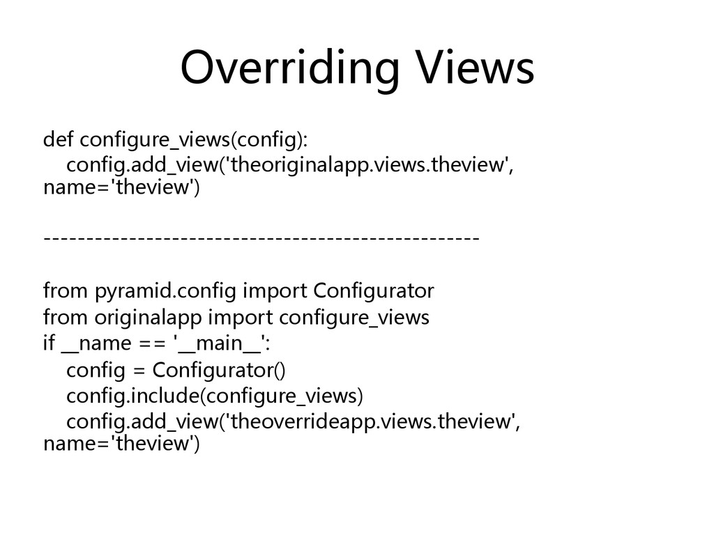 Overriding Views  def configure_views(con...