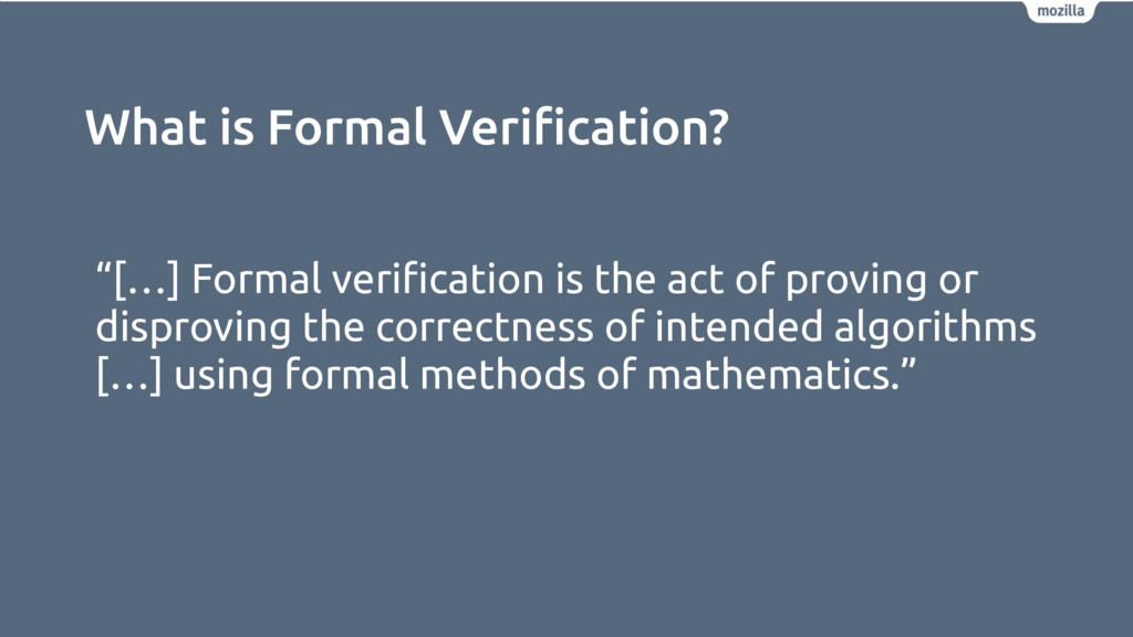 "What is Formal Verification? ""[…] Formal verifica..."