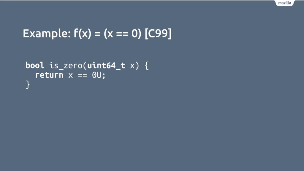 Example: f(x) = (x == 0) [C99] bool is_zero(uin...