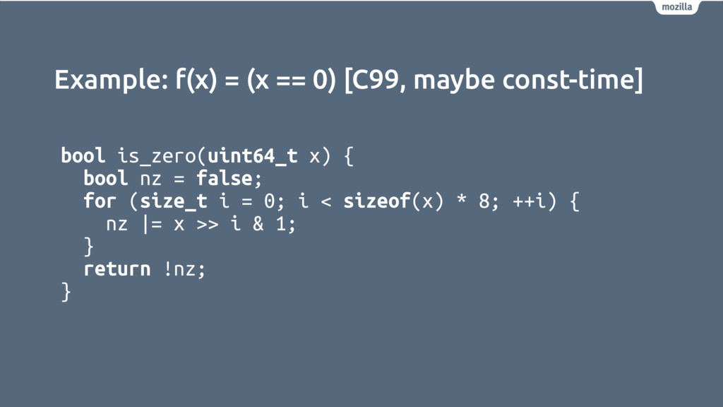 Example: f(x) = (x == 0) [C99, maybe const-time...