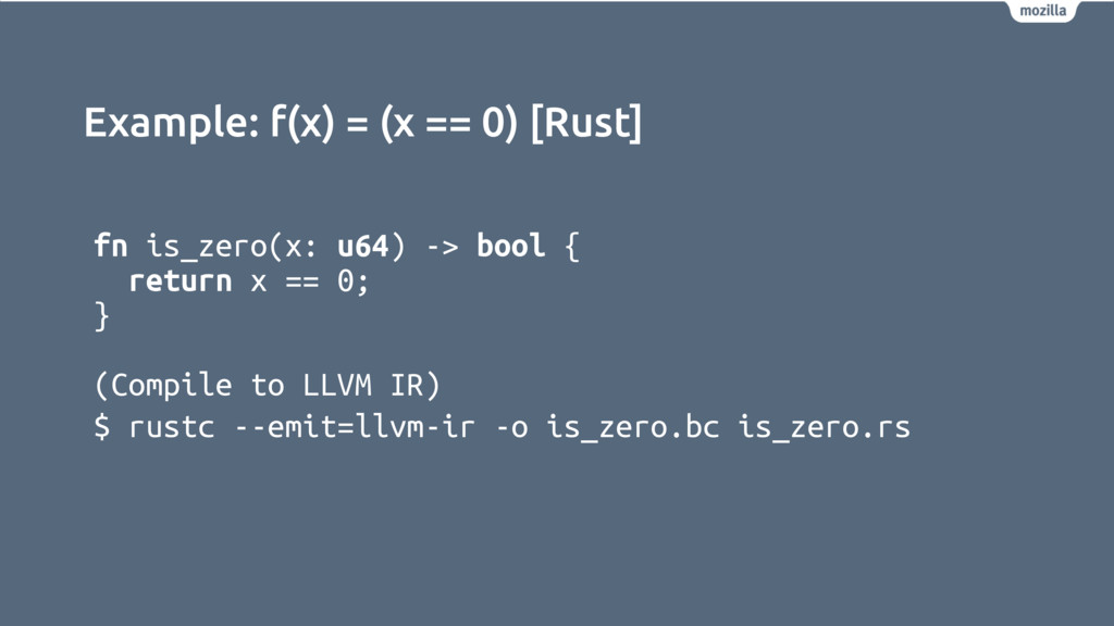 Example: f(x) = (x == 0) [Rust] fn is_zero(x: u...