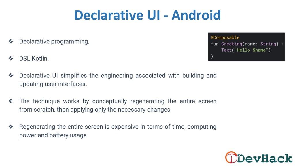❖ Declarative programming. ❖ DSL Kotlin. ❖ Decl...