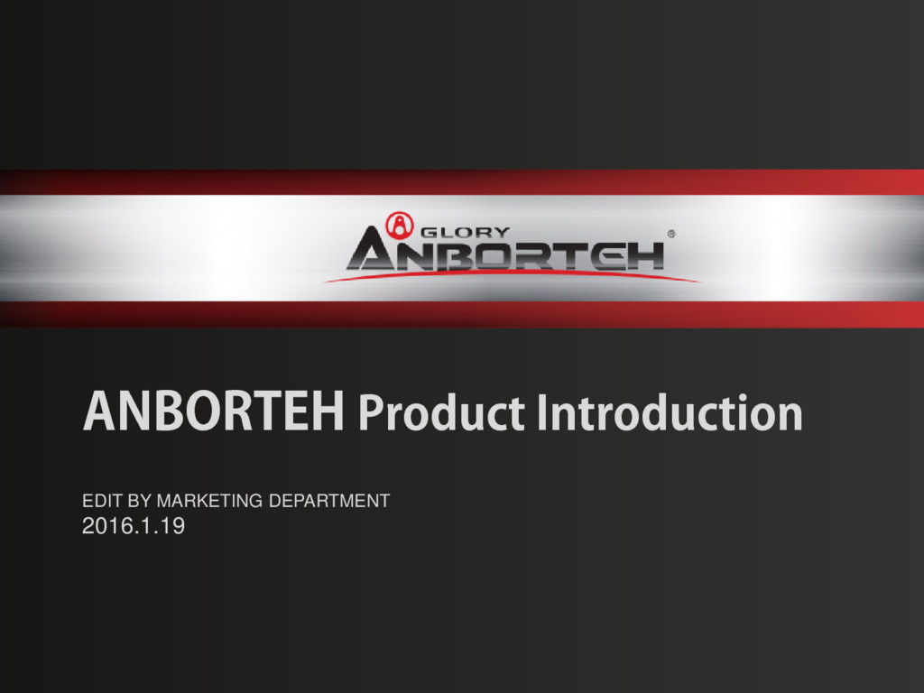 ANBORTEH Product Introduction EDIT BY MARKETING...