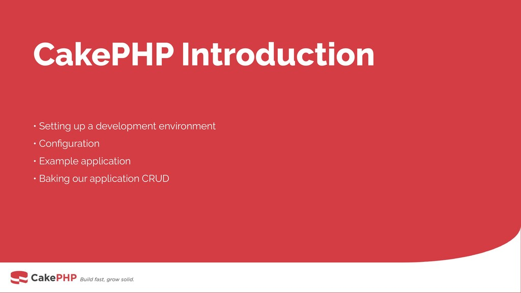 CakePHP Introduction • Setting up a development...
