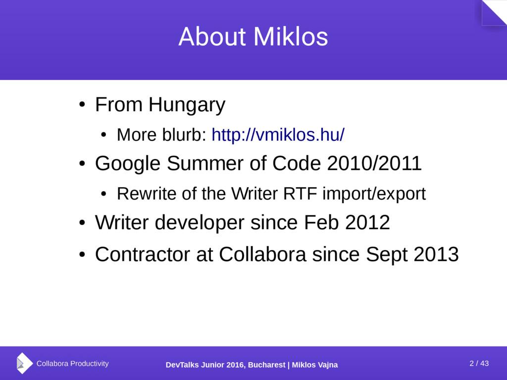 2 / 43 DevTalks Junior 2016, Bucharest   Miklos...
