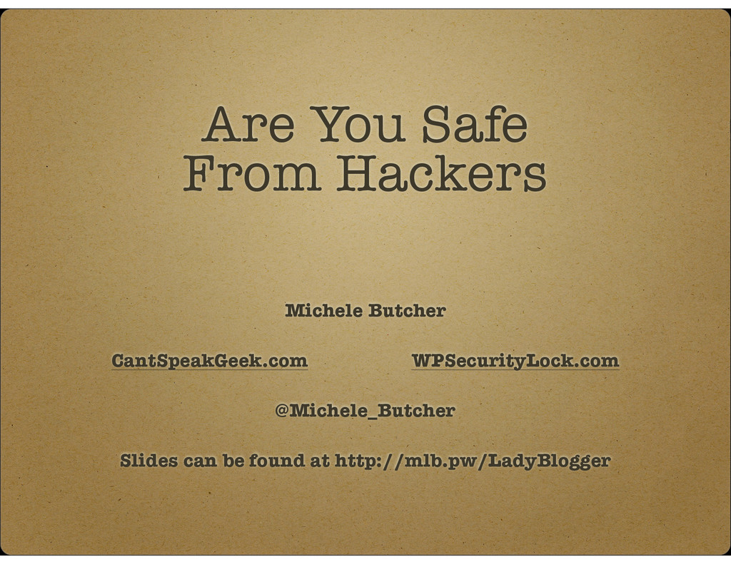 Are You Safe From Hackers Michele Butcher CantS...