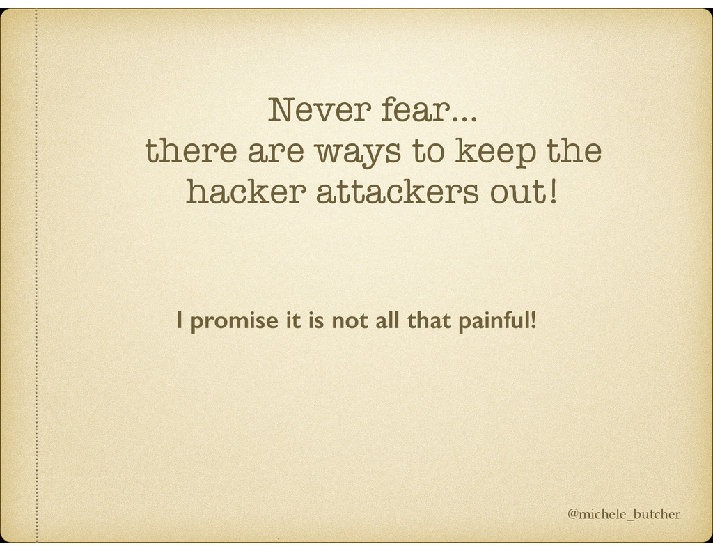 Never fear… there are ways to keep the hacker a...