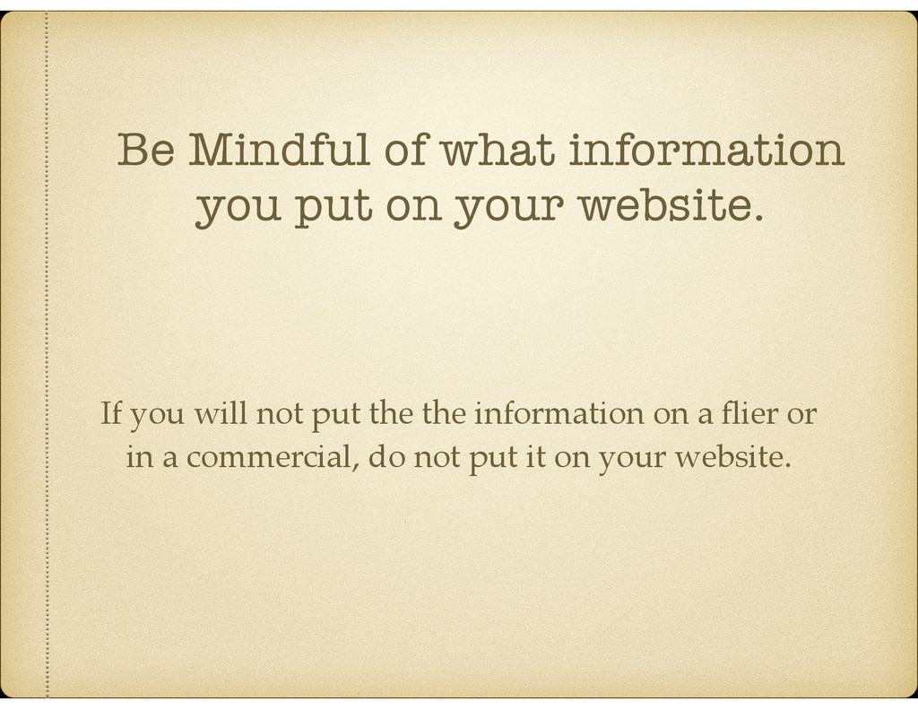 Be Mindful of what information you put on your ...