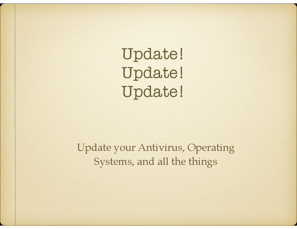 Update! Update! Update! Update your Antivirus, ...