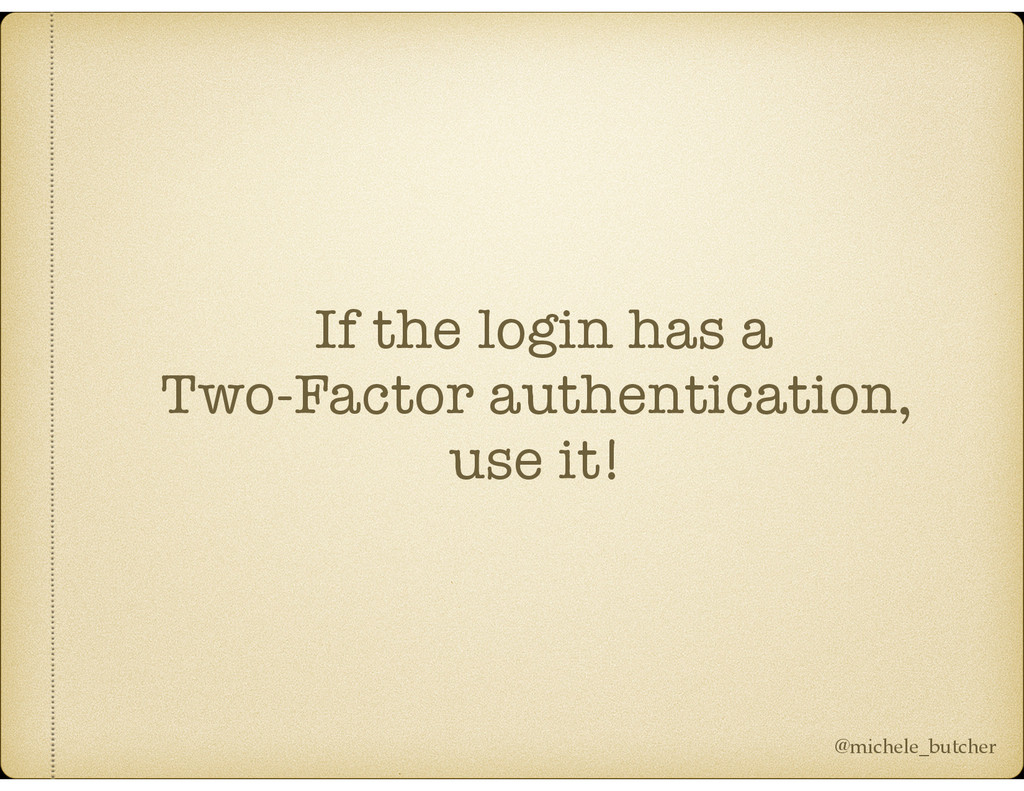 If the login has a Two-Factor authentication, u...
