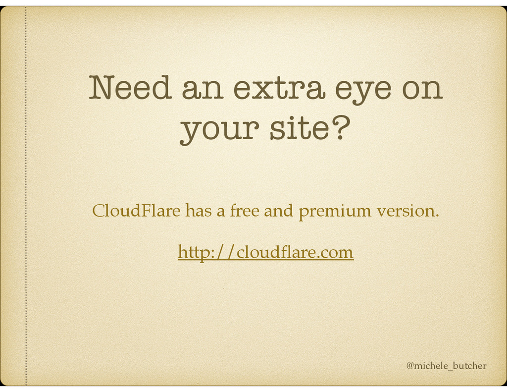 Need an extra eye on your site? CloudFlare has ...