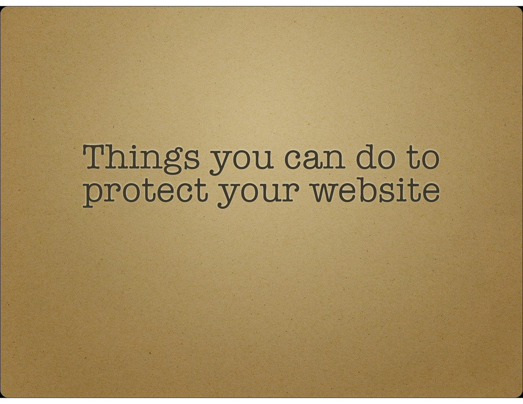 Things you can do to  protect your website