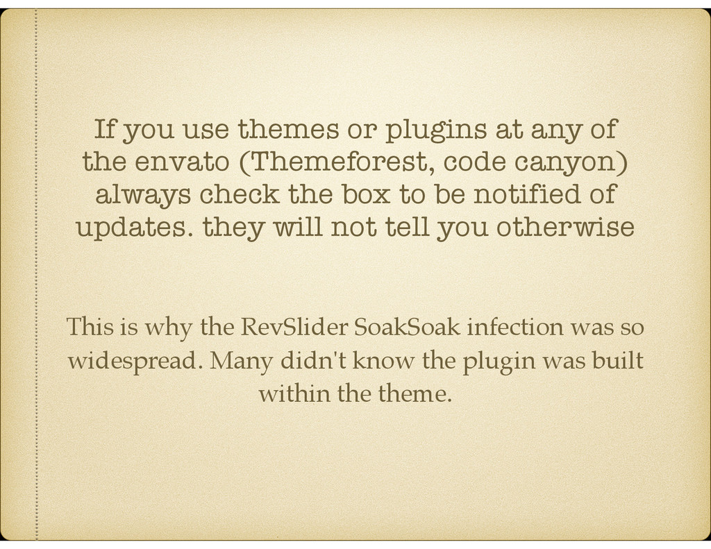 If you use themes or plugins at any of the enva...