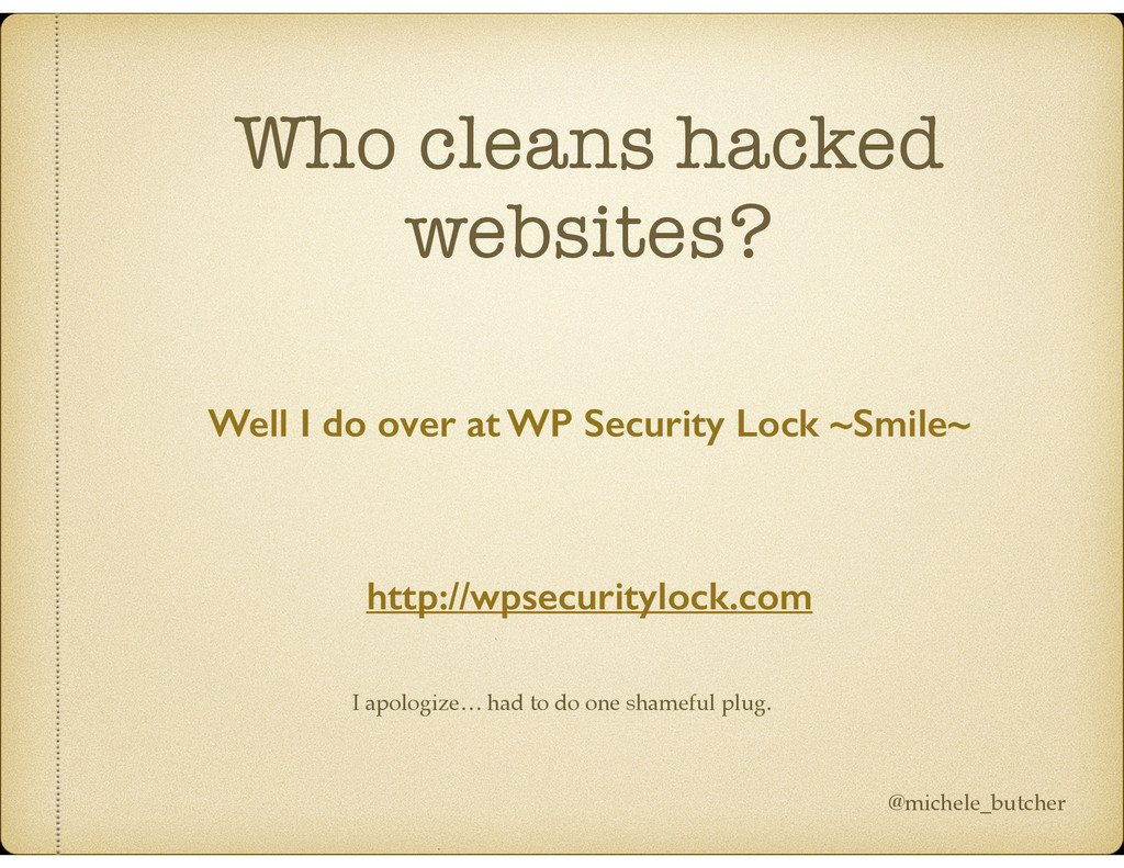 Who cleans hacked websites? Well I do over at W...
