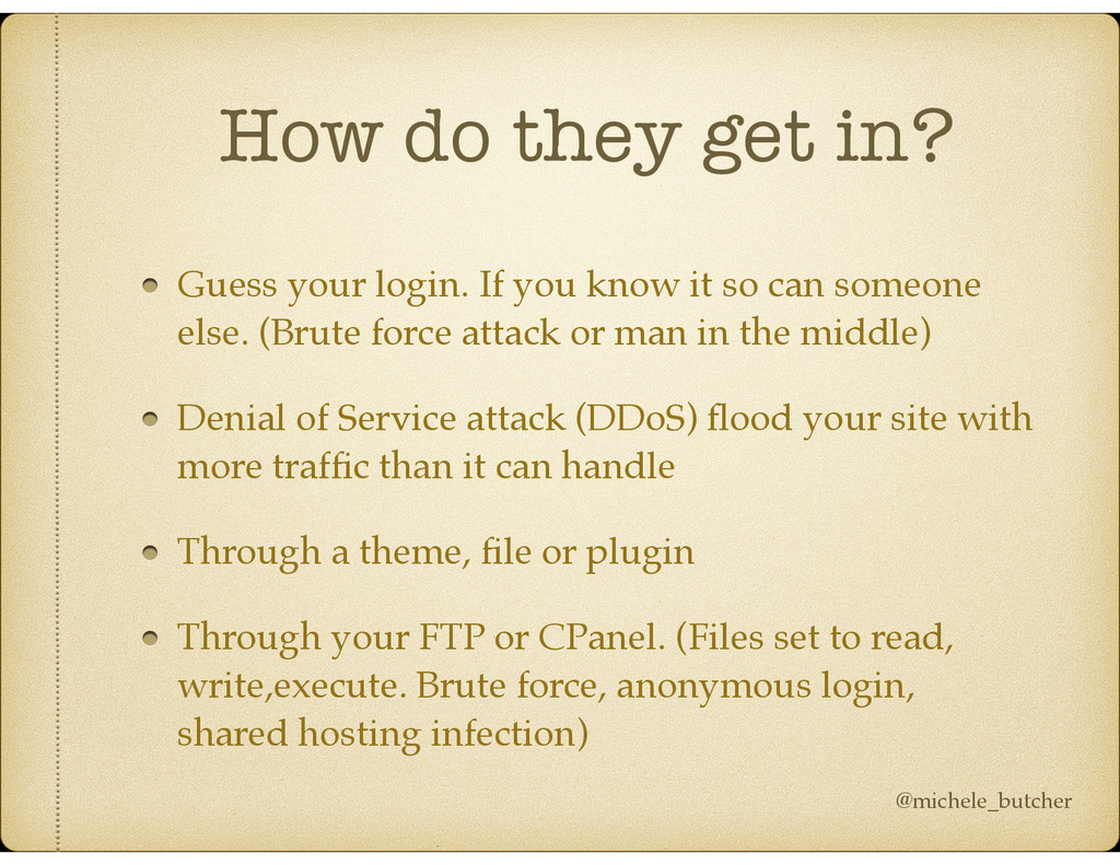 How do they get in? Guess your login. If you kn...