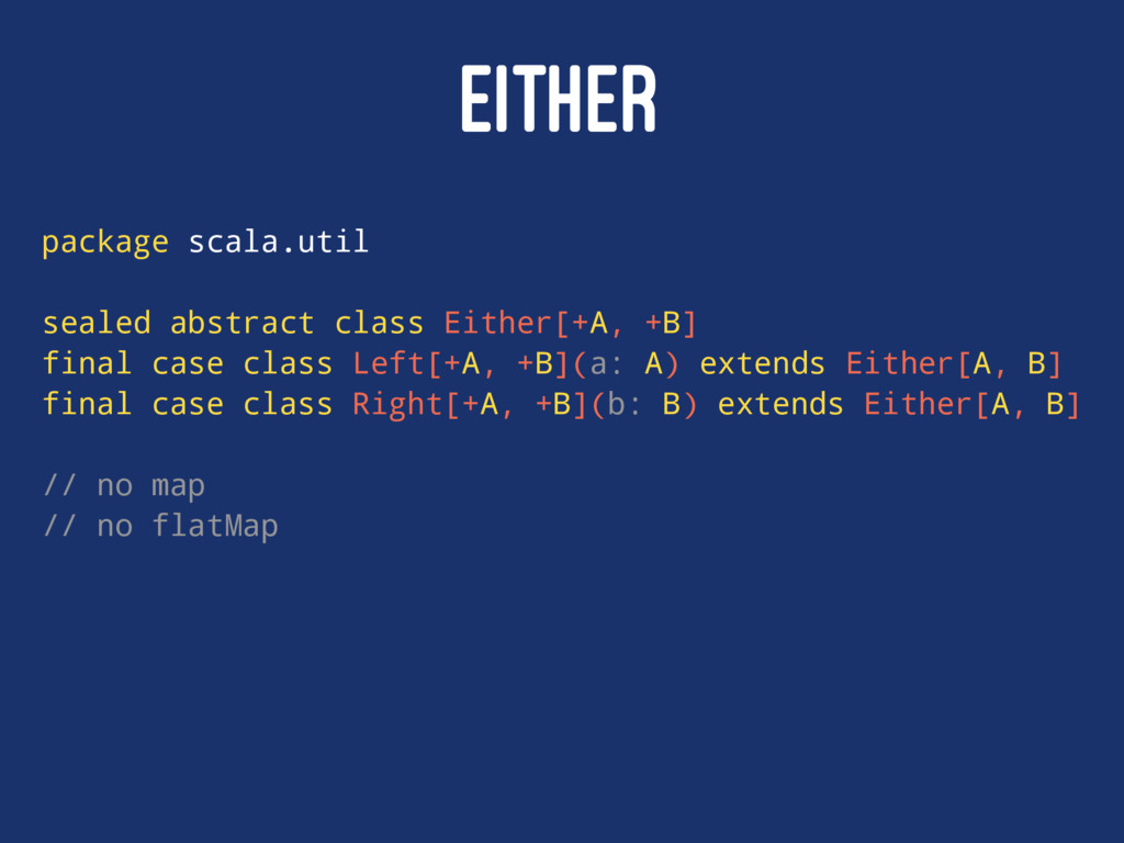EITHER package scala.util sealed abstract class...