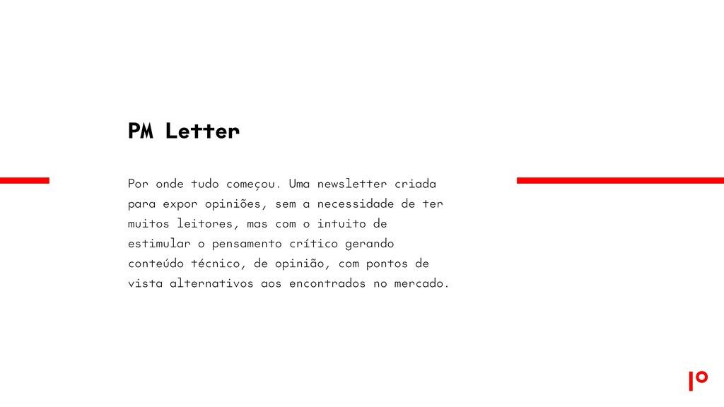PM Letter Por onde tudo começou. Uma newsletter...