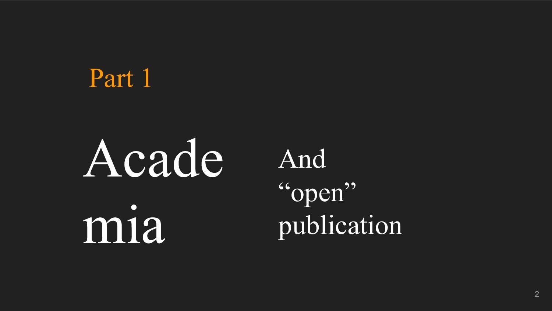 "And ""open"" publication 2 Acade mia Part 1"
