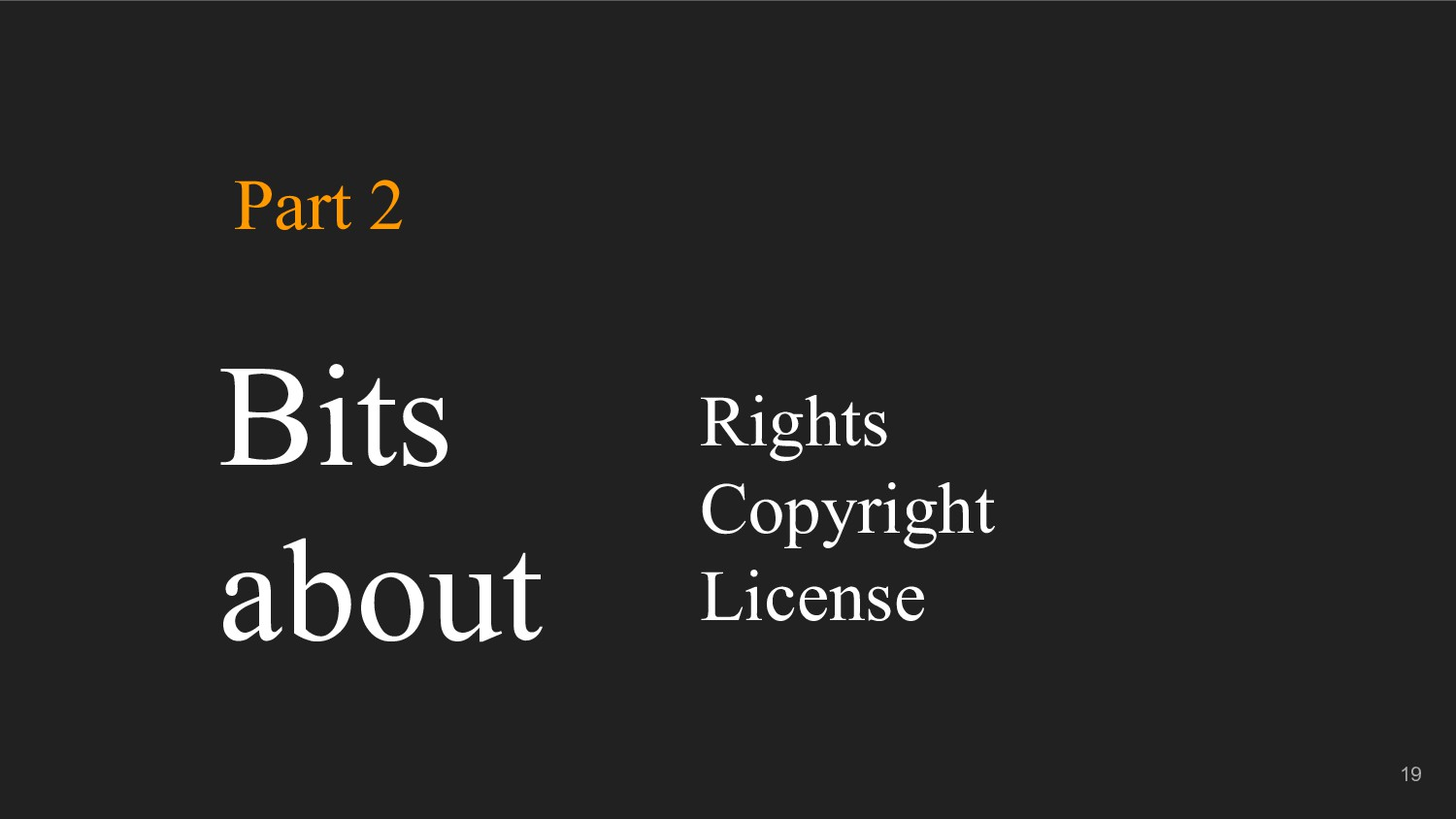 Rights Copyright License 19 Bits about Part 2