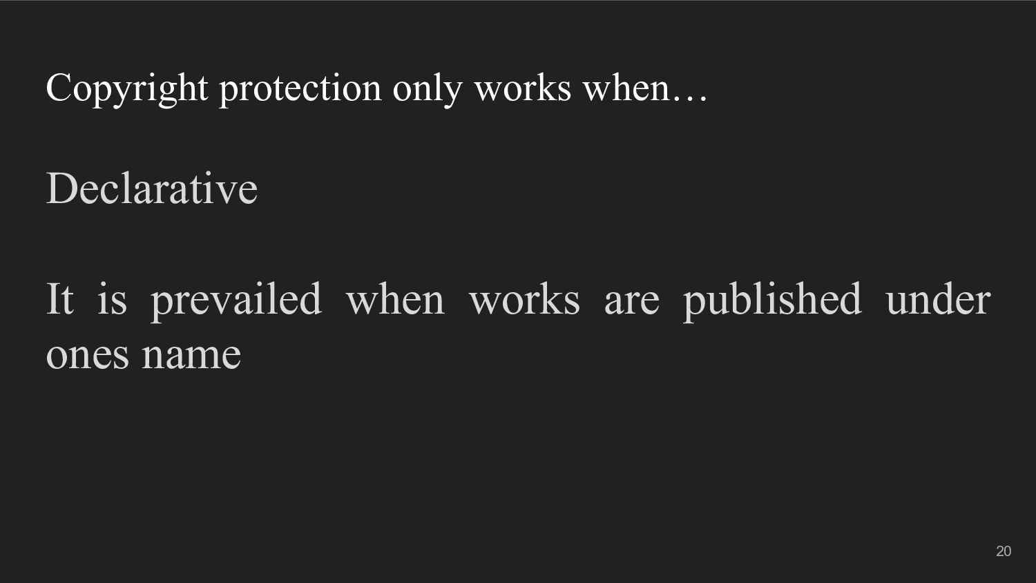 Copyright protection only works when… Declarati...