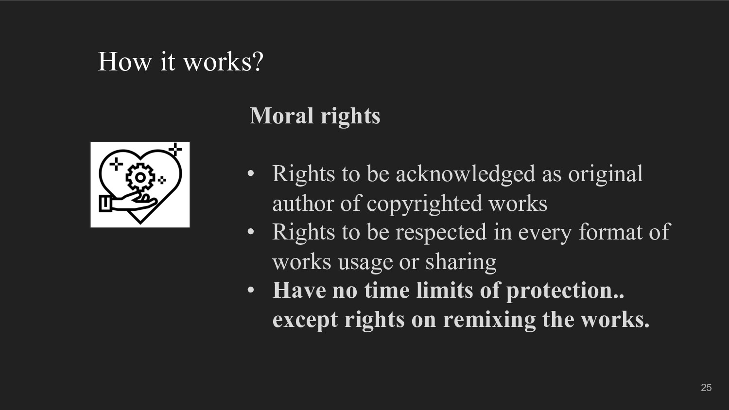 How it works? Moral rights • Rights to be ackno...
