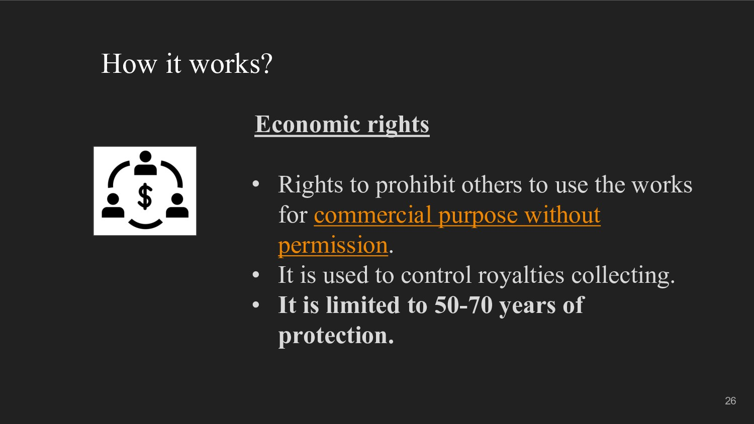 How it works? Economic rights • Rights to prohi...