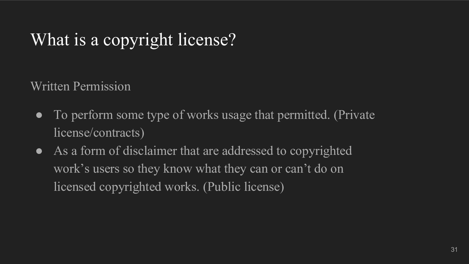 What is a copyright license? Written Permission...