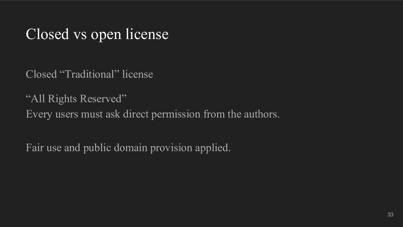 "Closed vs open license Closed ""Traditional"" lic..."