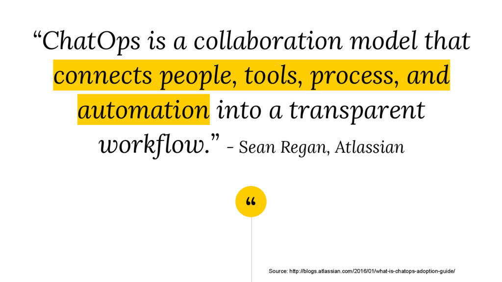 """"""" """"ChatOps is a collaboration model that connec..."""