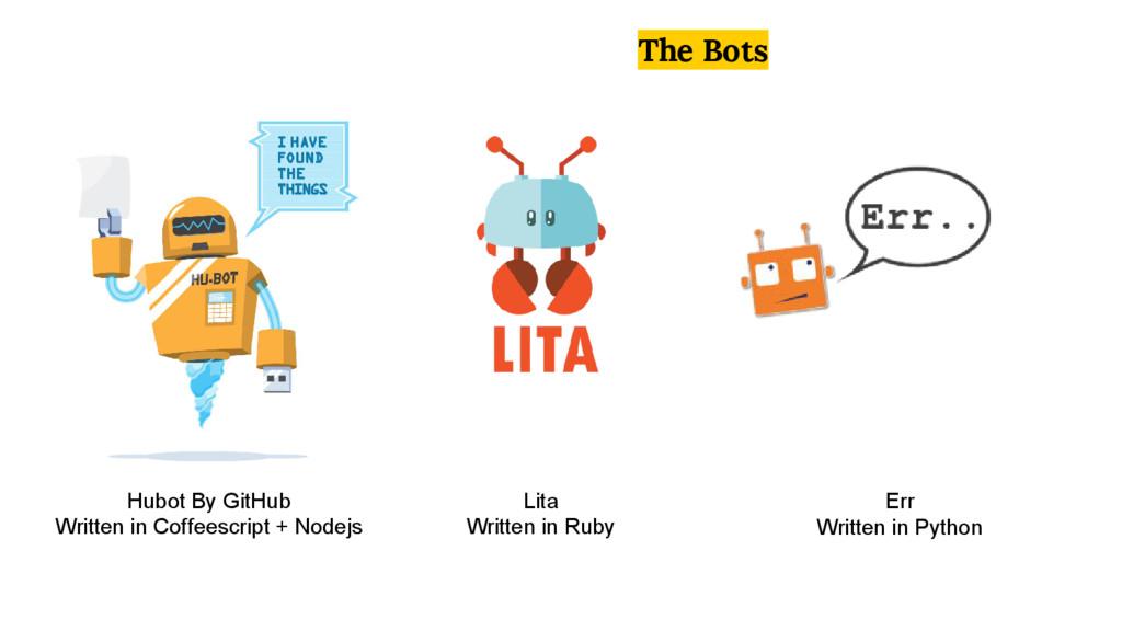 The Bots Hubot By GitHub Written in Coffeescrip...
