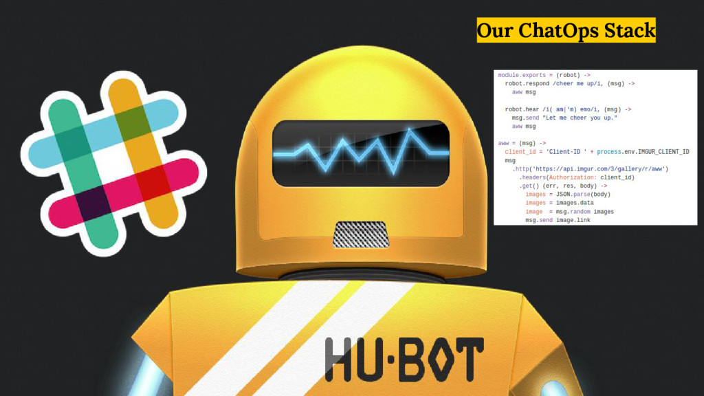 Our ChatOps Stack