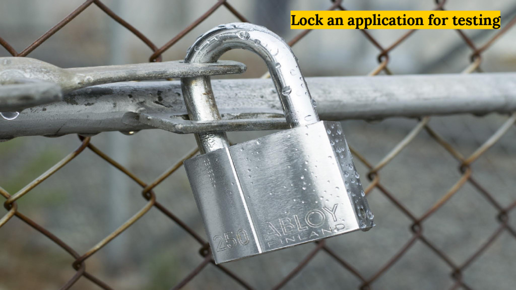 Lock an application for testing