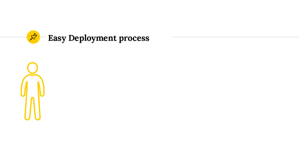 Easy Deployment process