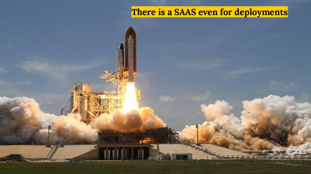 There is a SAAS even for deployments