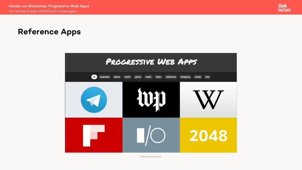 Reference Apps https://pwa.rocks für echte Cros...