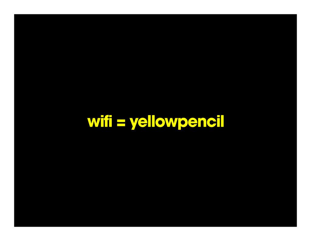 wifi = yellowpencil