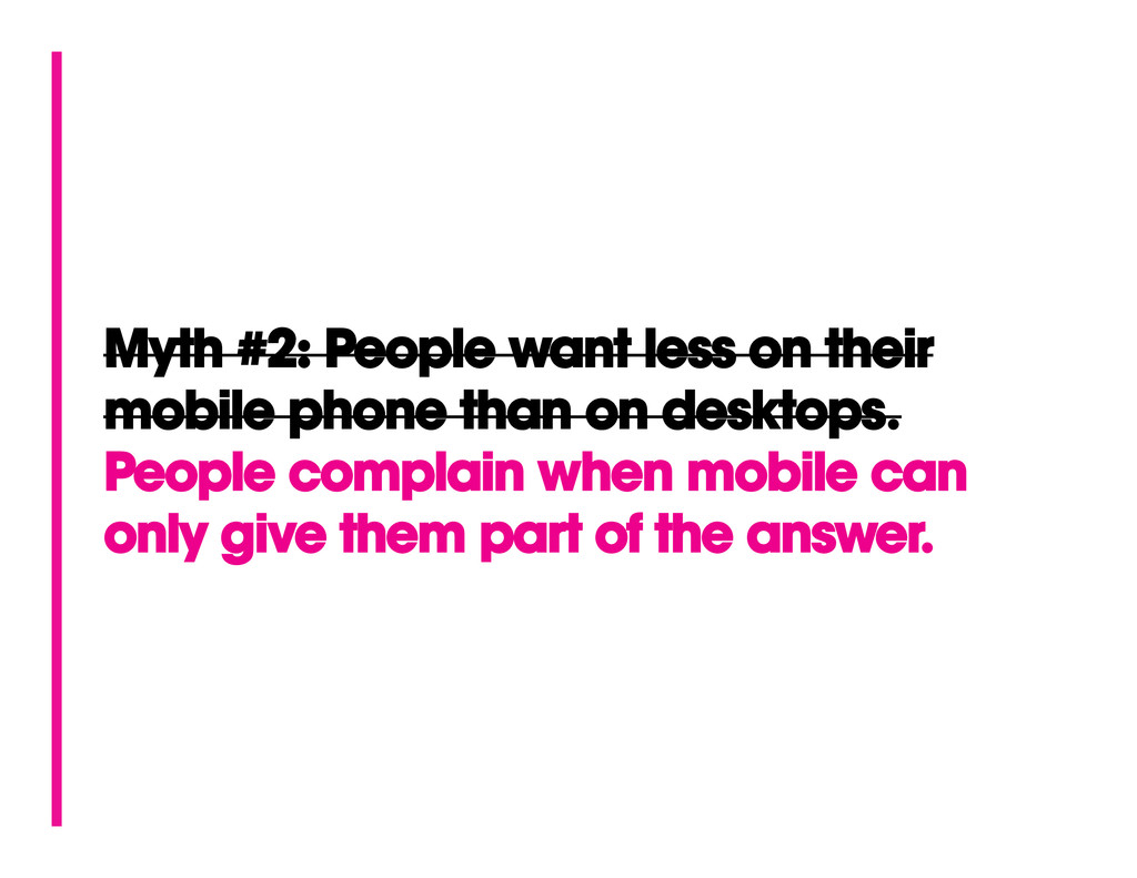 Myth #2: People want less on their mobile phone...
