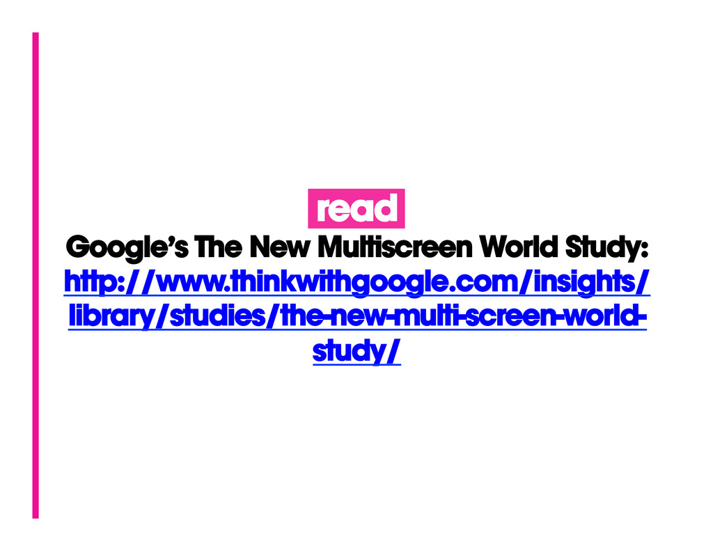 read Google's The New Multiscreen World Study: ...