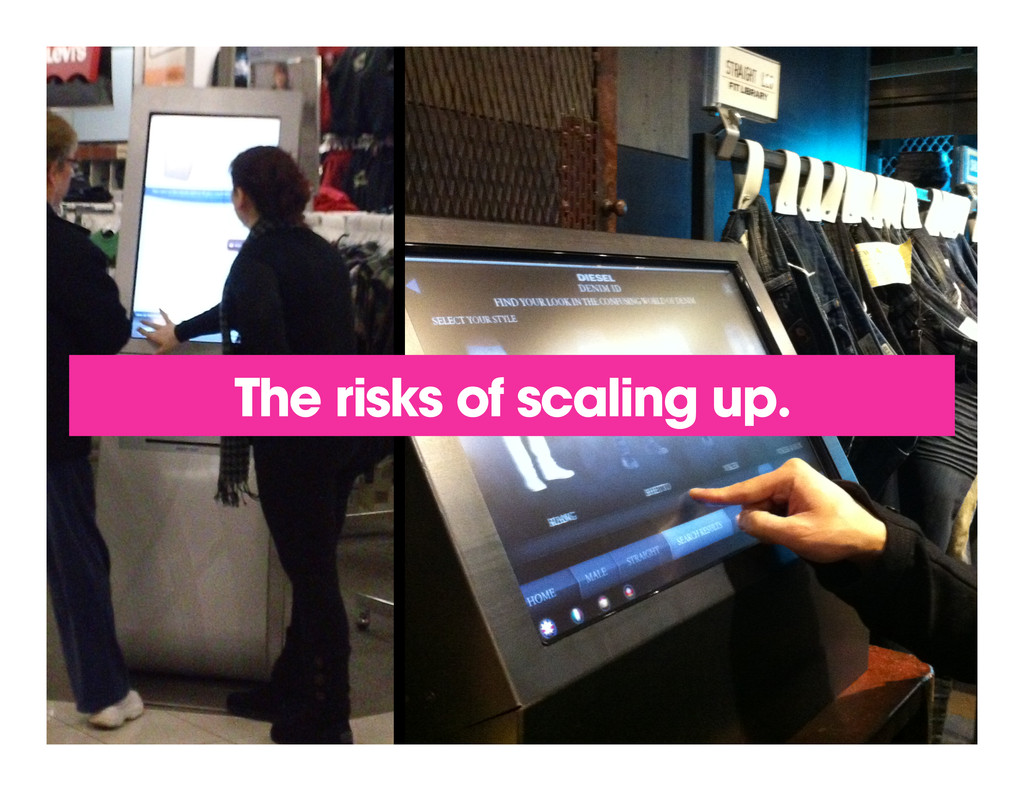 The risks of scaling up.