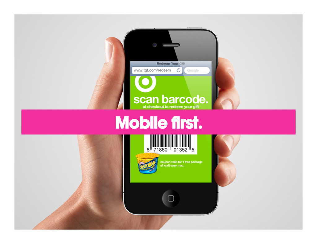 Process. How: Mobile first.