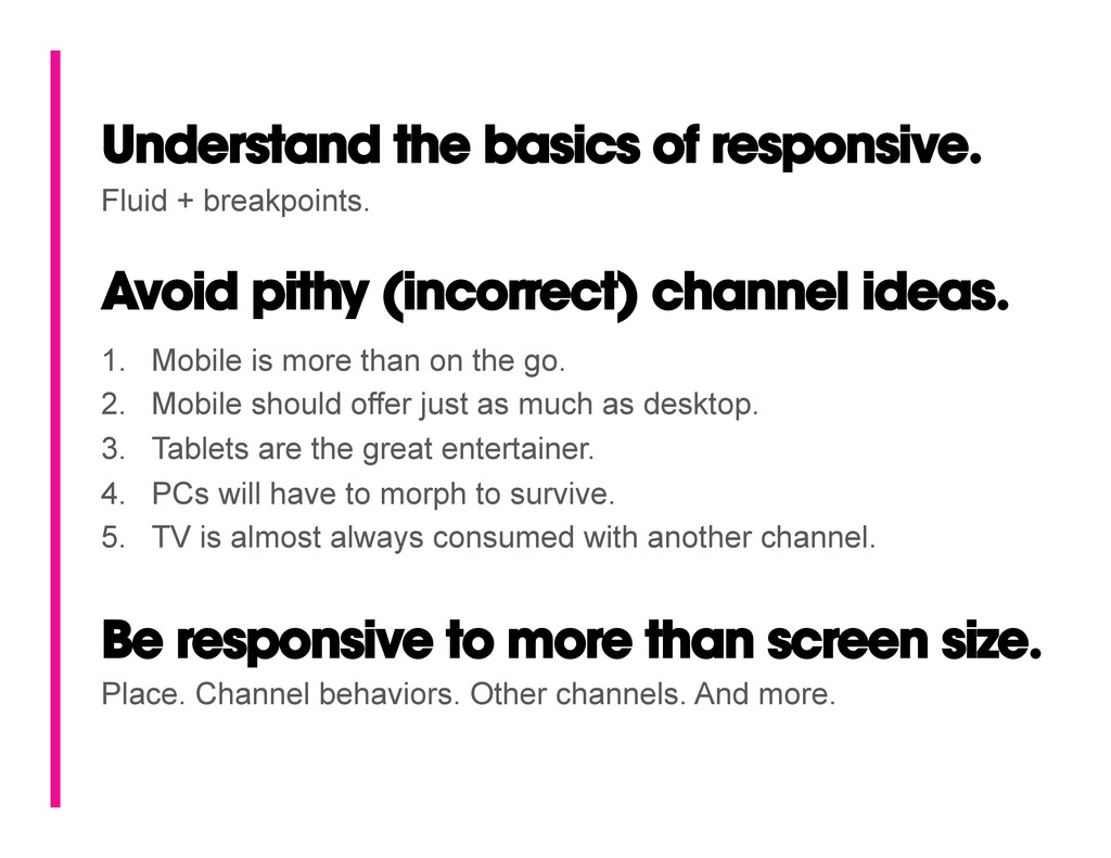 Understand the basics of responsive. Avoid pith...