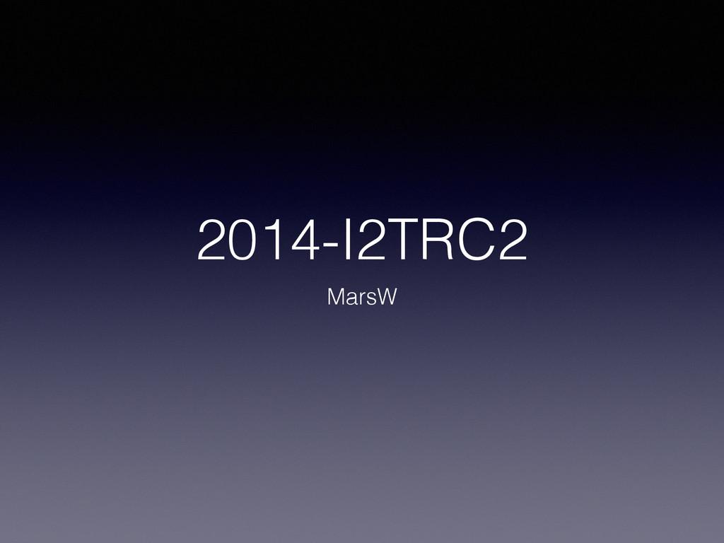 2014-I2TRC2 MarsW