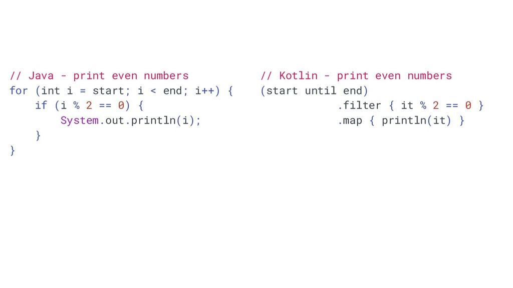 // Java - print even numbers for (int i = start...