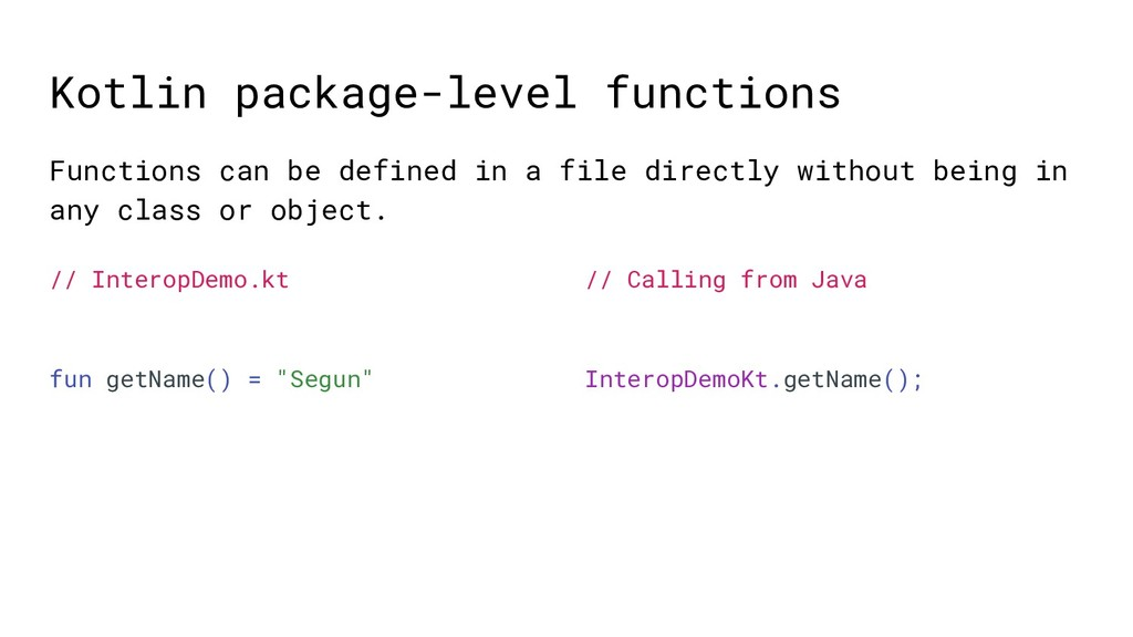 Kotlin package-level functions Functions can be...